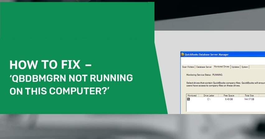Error qbdbmgrn not running on this computer - How to Fix