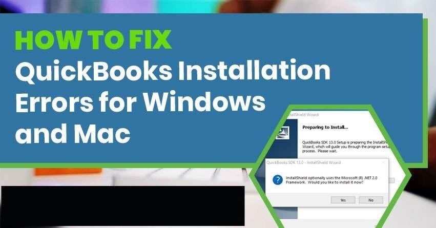 Fix QuickBooks Installation Error in Windows and Mac