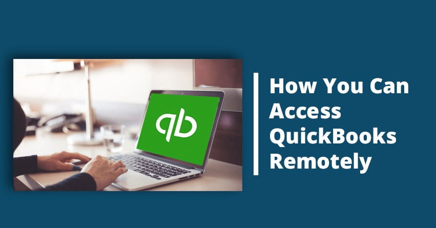 How to Access QuickBooks Remotely?