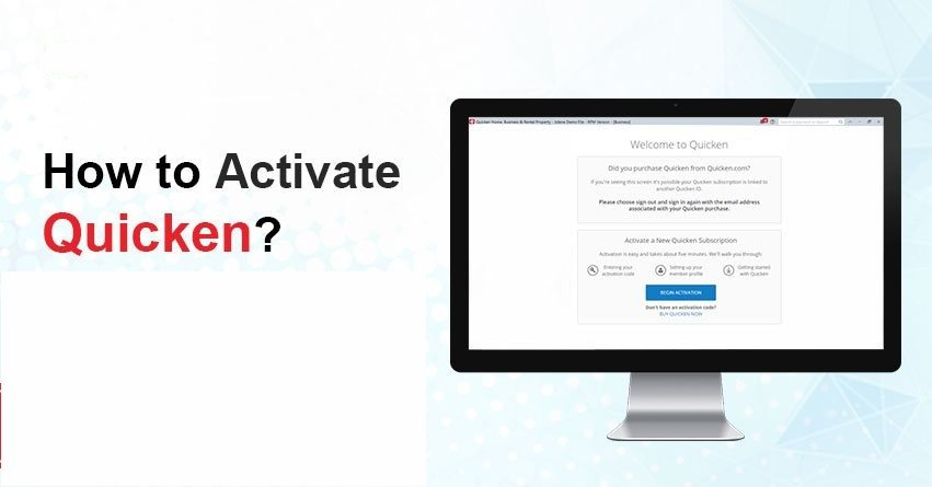 How to Activate Quicken for Windows and Mac?