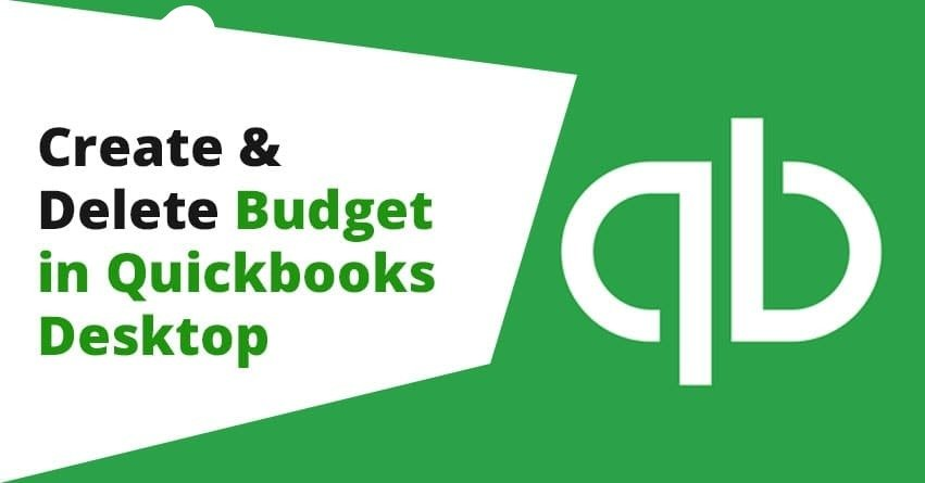 How to Create and Delete budget in QuickBooks Desktop?