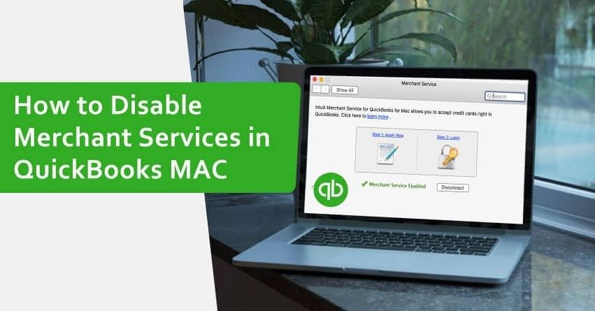 How to Disable Merchant Services in QuickBooks MAC?