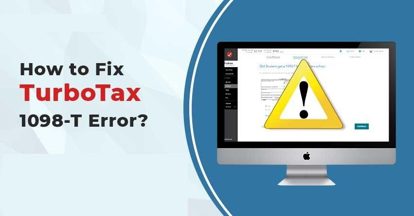How to Fix TurboTax 1098-T Error?
