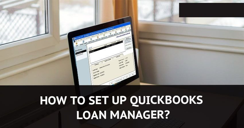 How to Set Up QuickBooks Loan Manager?
