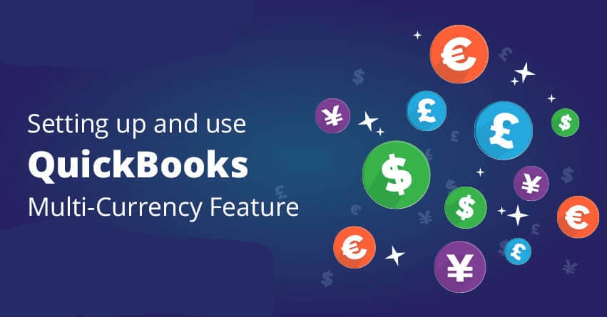 How to Set Up and Use Multi-Currency in QuickBooks?