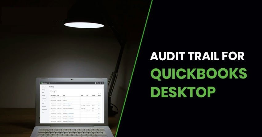 How to Turn on QuickBooks Audit Trail Report?