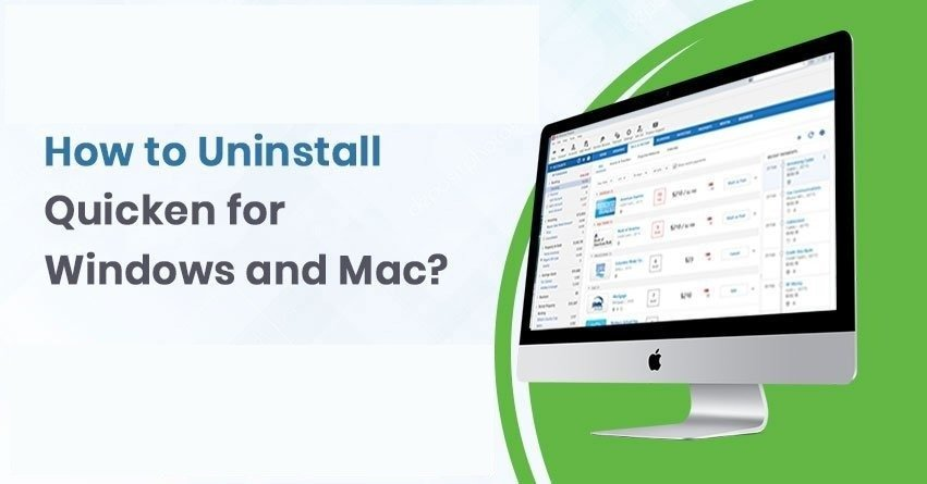 How to Uninstall Quicken for Windows and Mac?