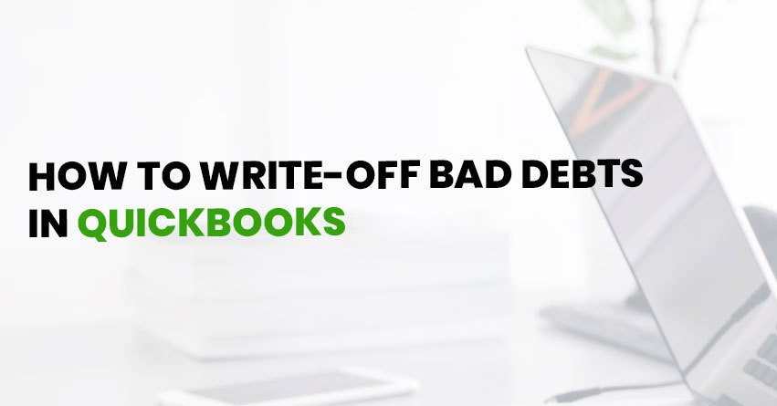 How to Write Off Bad Debt in QuickBooks?