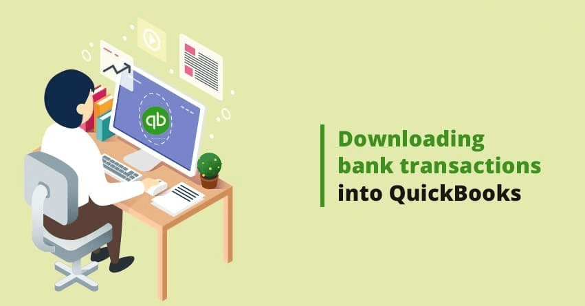 How to download bank transactions into QuickBooks Desktop?