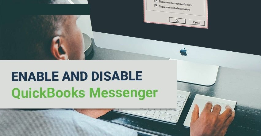 Methods to Enable and Disable QuickBooks Messenger