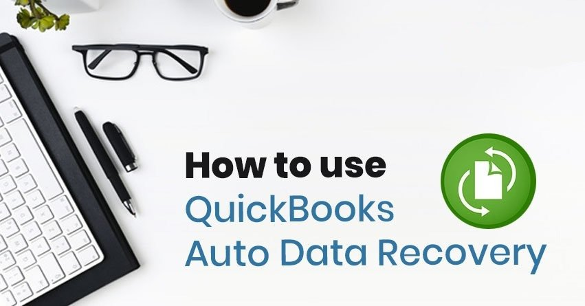 QuickBooks Auto Data Recovery Tool - Recover Lost Data