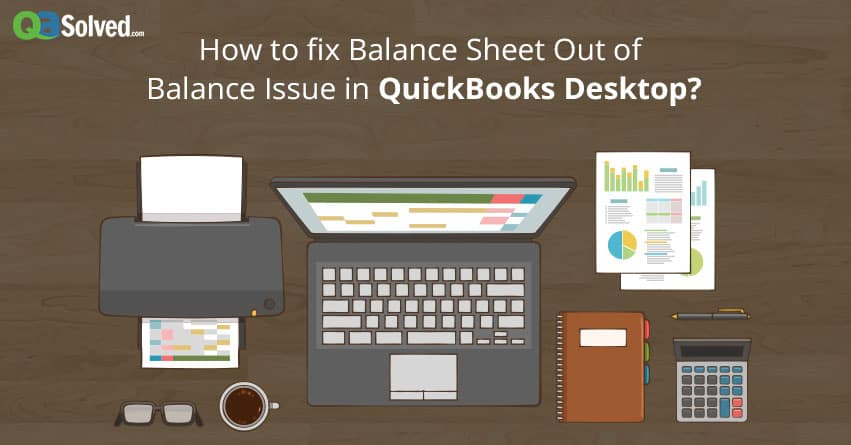 QuickBooks Balance Sheet Out Of Balance In Accrual Basis