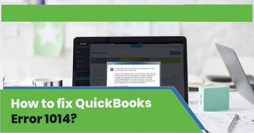 QuickBooks Error 1014 - Fix Resolve (Step by Step Solution)