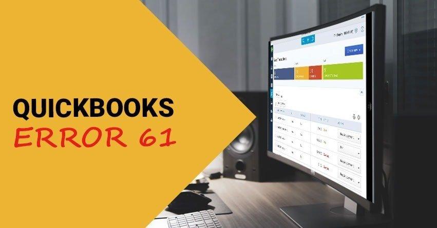 QuickBooks Error 61 - Easy Methods to Resolve