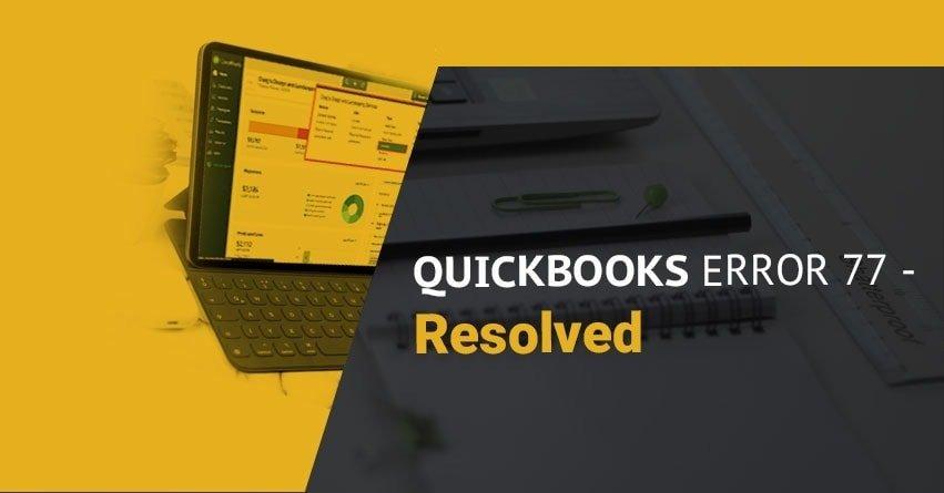 QuickBooks Error 77 - Easy Methods to Resolve