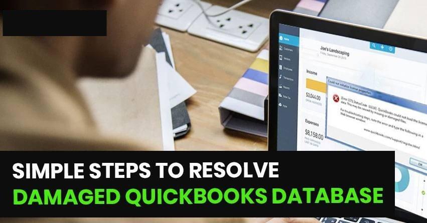 Steps to Resolve Damaged QuickBooks Database Errors