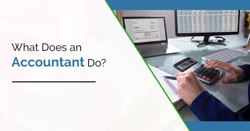 What Does an Accountant Do? - A Comprehensive Guide