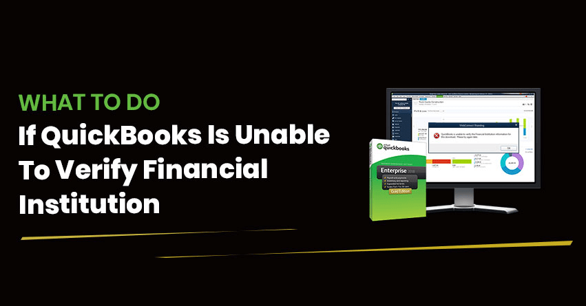 What to do if QuickBooks is Unable to Verify Financial Institution?